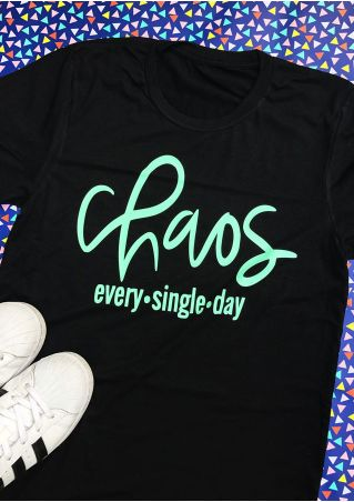 Chaos Every Single Day T-Shirt