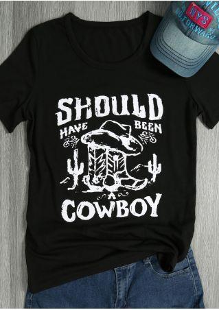 Should Have Been A Cowboy T-Shirt