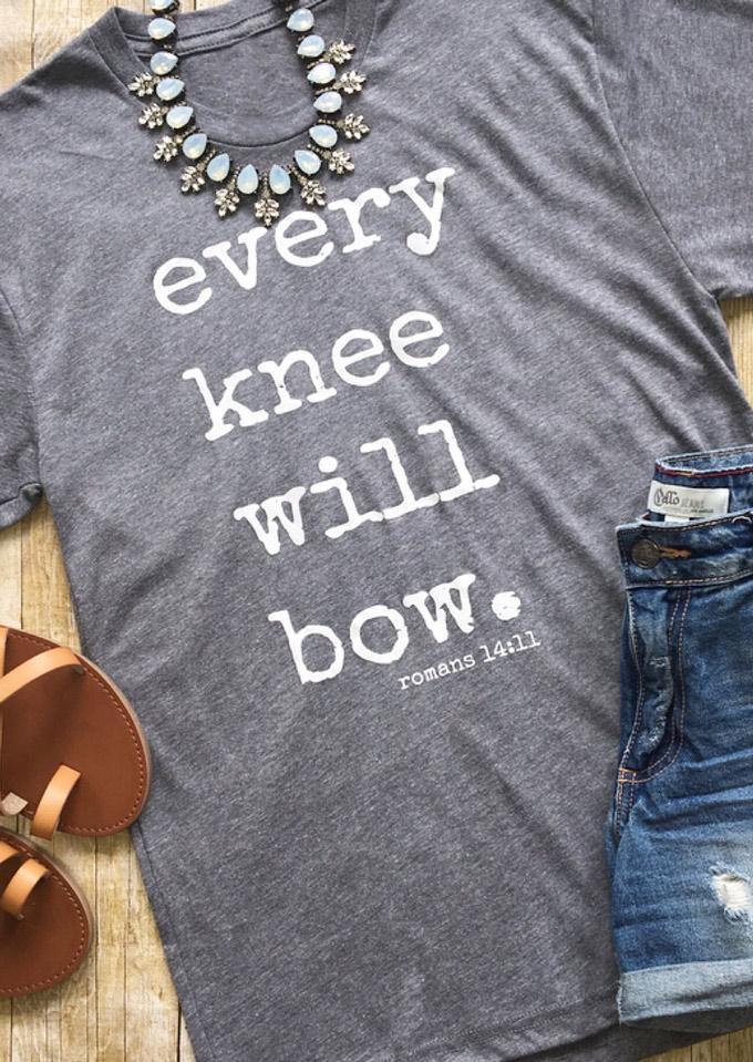 Every Knee Will Bow T Shirt Fairyseason