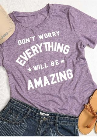 Don't Worry Everything Will Be Amazing T-Shirt Don't