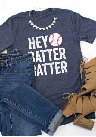 Hey Batter Batter O-Neck T-Shirt