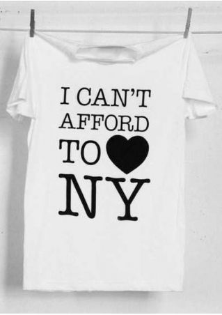 I Can't Afford To Love NY T-Shirt