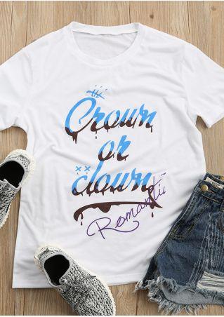 Crown Or Clown O-Neck T-Shirt Crown