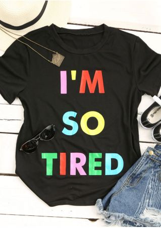 I'm So Tired O-Neck T-Shirt