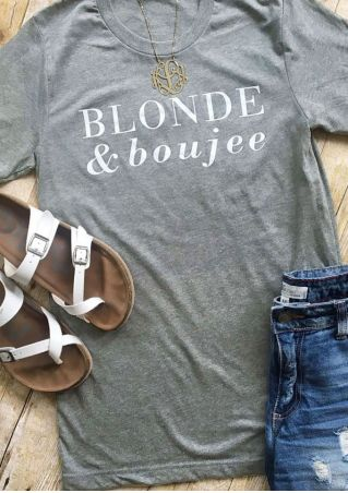 Blonde & Boujee O-Neck T-Shirt