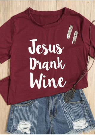 Jesus Drank Wine O-Neck T-shirt