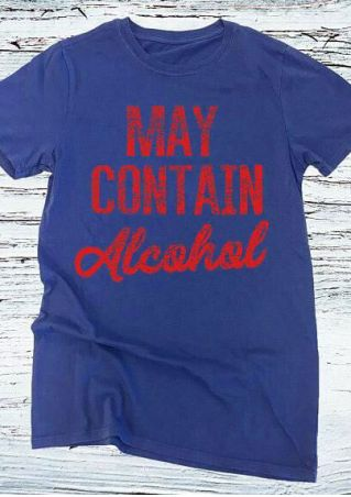 May Contain Alcohol O-Neck T-Shirt
