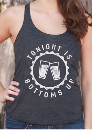 Tonight Is Bottoms Up Tank