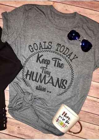 Goals Today Keep The Tiny Humans Alive T-Shirt