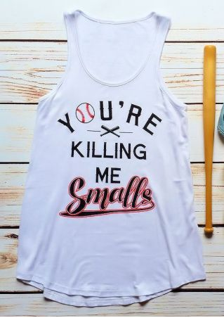 You're Killing Me Smalls O-Neck Tank