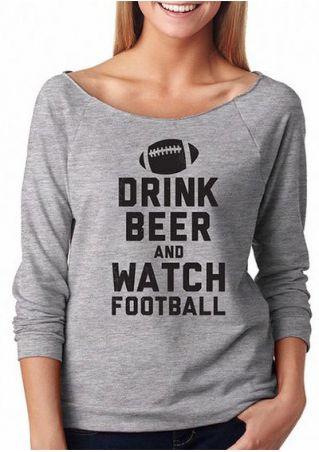 Drink Beer And Watch Football Sweatshirt Drink