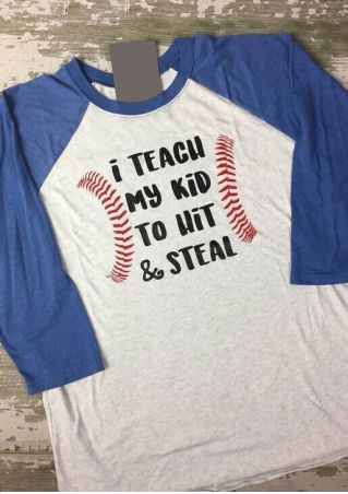 I Teach My Kid To Hit & Steal Baseball T-Shirt