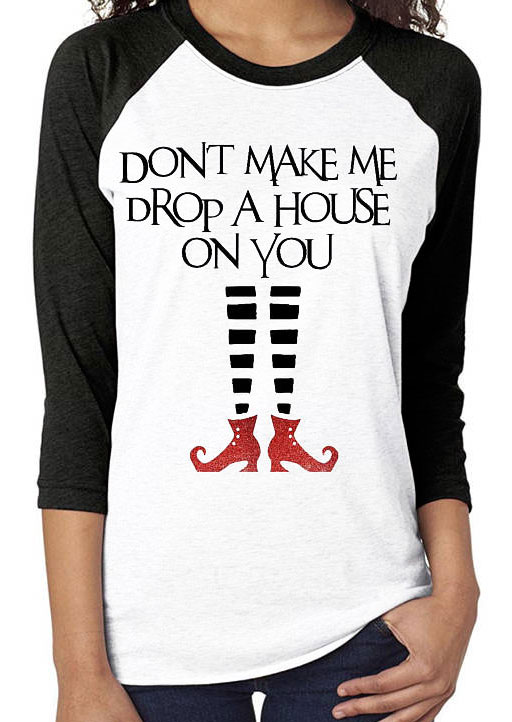 Halloween don 39 t make me drop a house on you baseball t for Build me a home