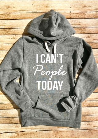 I Can't People Today Pocket Hoodie