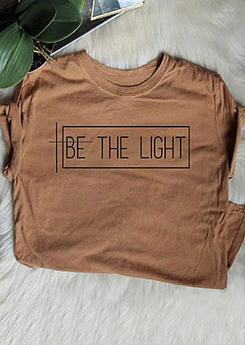 Be The Light O Neck T Shirt Fairyseason