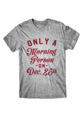 Christmas Plus Size Only A Morning Person On Dec. 25th T-Shirt