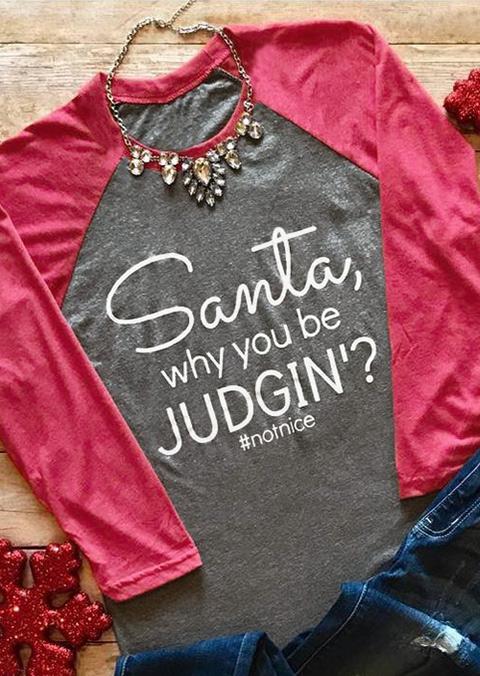 Christmas Santa Why You Be Judgin Baseball T Shirt