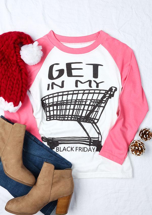 Get In My Black Friday Baseball T Shirt Fairyseason