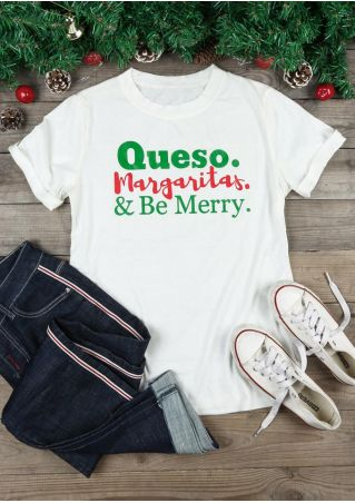 Christmas Queso Margaritas & Be Merry T-Shirt