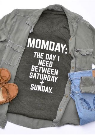Momday The day I Need Between Saturday Sunday T-Shirt