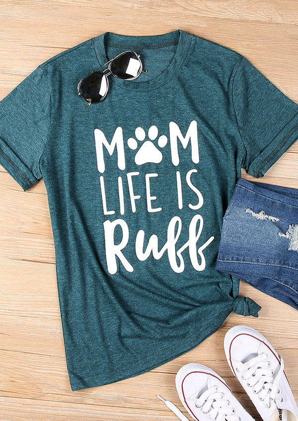 Mom Life Is Ruff T Shirt Fairyseason