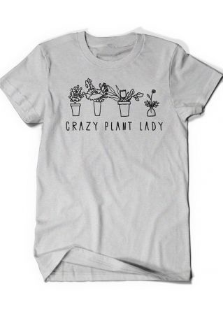 Crazy Plant Lady O-Neck T-Shirt