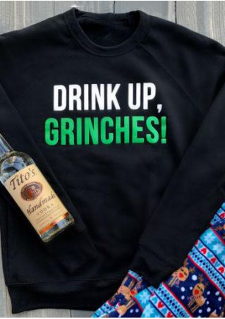 Drink Up Grinches O-Neck Sweatshirt