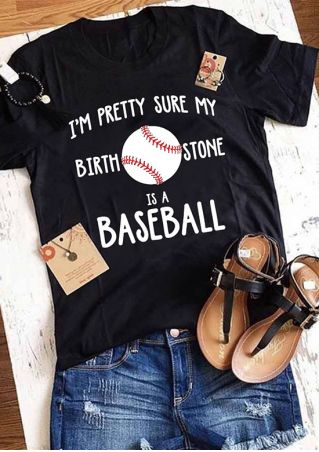 My Birth Stone Is A Baseball T-Shirt