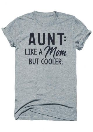 Aunt Like A Mom But Cooler T-Shirt