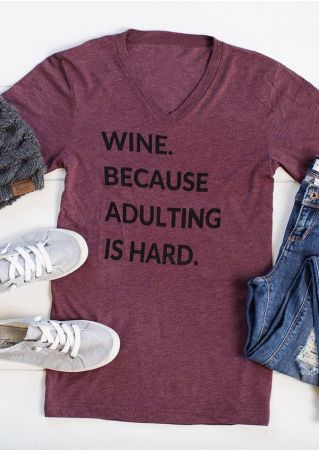 Wine Because Adulting Is Hard T-Shirt