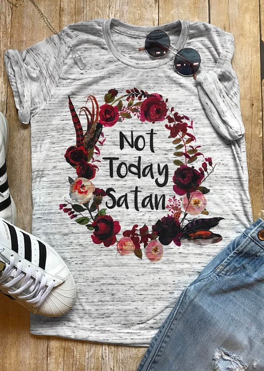 Not Today Satan Floral T Shirt Fairyseason