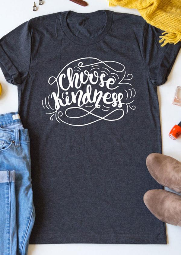 Choose Kindness O-Neck Short Sleeve T-Shirt