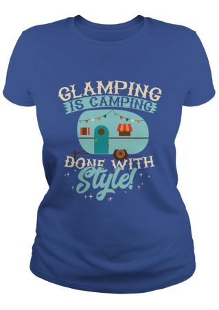 Glamping Is Camping Done With Style T-Shirt