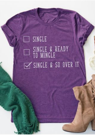 Single & So Over It T-Shirt