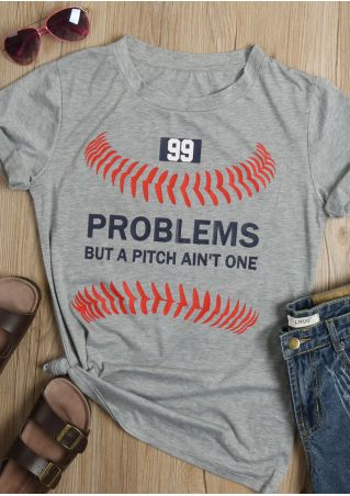 99 Problems But A Pitch Ain't One T-Shirt