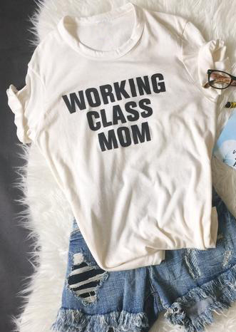 Image of Working Class Mom T-Shirt