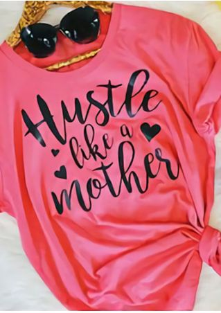 Hustle Like A Mother T-Shirt