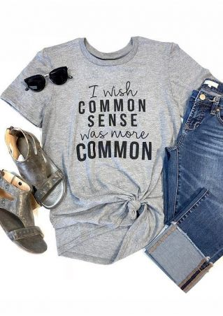I Wish Common Sense Was More Common T-Shirt