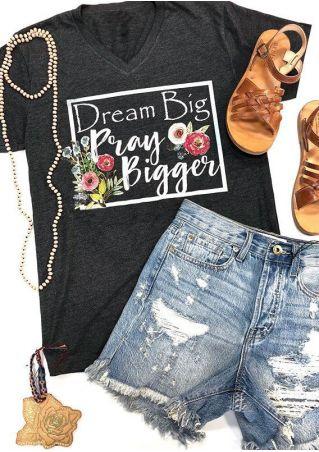 Dream Big Pray Bigger Floral T-Shirt