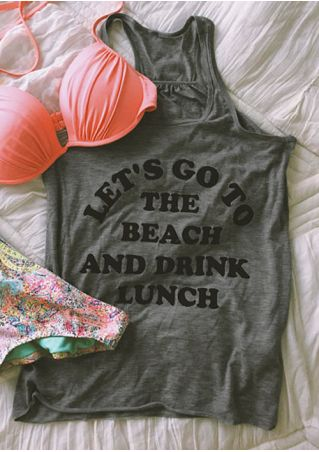 Let's Go To The Beach And Drink Lunch Tank