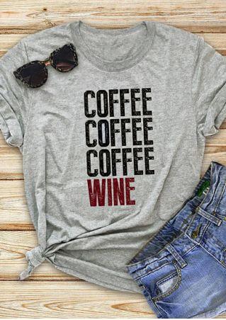 Coffee Coffee Coffee Wine T-Shirt