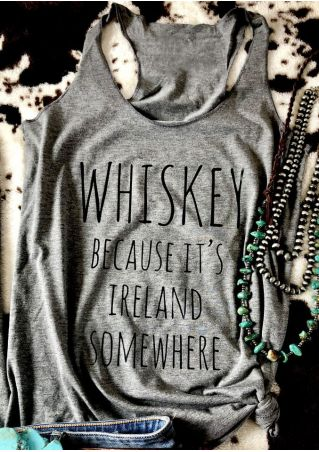 Whiskey Because It's Ireland Somewhere Tank