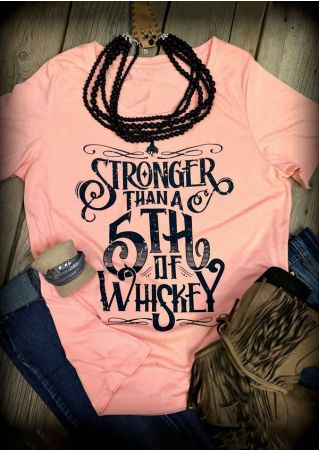 Stronger Than A 5th Of Whiskey T-Shirt