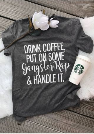Drink Coffee Put On Some Gangster Rap T-Shirt