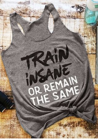 Train Insane Or Remain The Same Tank