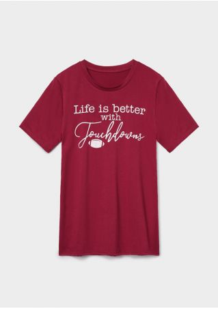 Life Is Better With Touchdowns T-Shirt