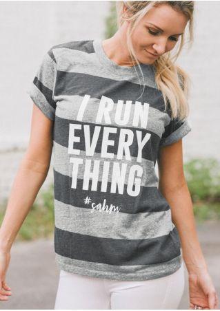 I Run Everything Striped T-Shirt