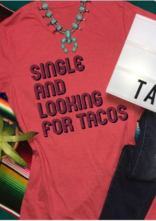 Single And Looking For Tacos T-Shirt