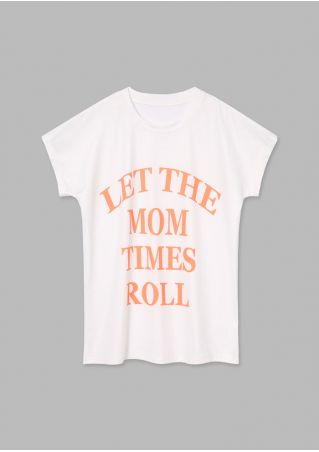 Let The Mom Times Roll T-Shirt
