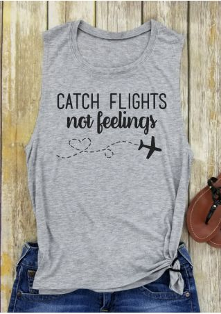 Catch Flights Not Feelings Tank